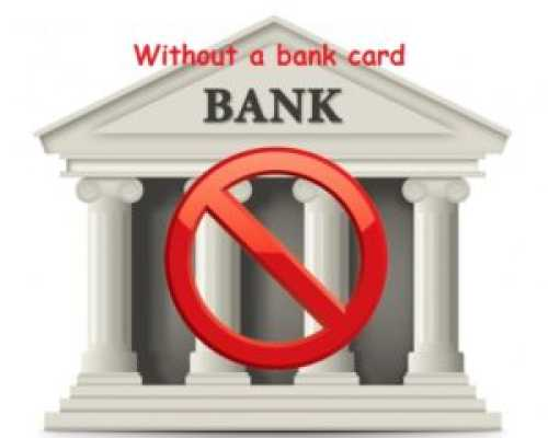 Without a bank card